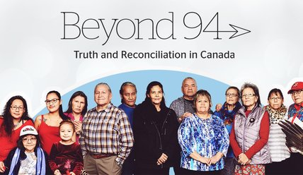 Beyond 94: Truth and Reconciliation in Canada