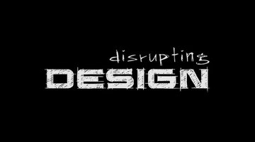 Disrupting Design