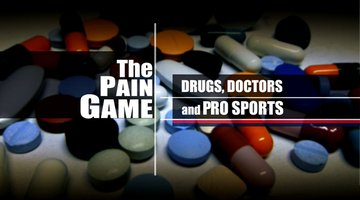 The Pain Game: Drugs, Doctors and Pro Sports