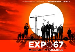 Expo 67 : mission impossible
