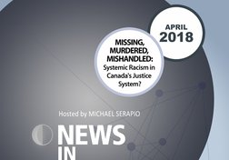 NIR-18-04 - Missing, Murdered, Mishandled: Systemic Racism in Canada's Justice System?