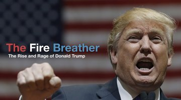 The Fire Breather: The Rise and Rage of Donald Trump