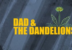 Dad and the Dandelions