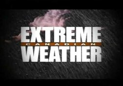 Extreme Canadian Weather: Fire & Ice (Part 2 of 2)