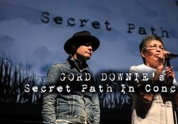 Gord Downie's Secret Path in Concert