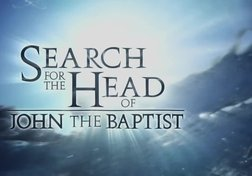 Search for the Head of John the Baptist