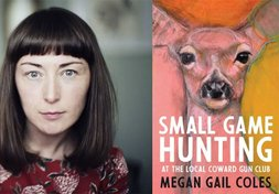 Canada Reads 2020: Megan Gail Coles on Small Game Hunting at the Local Coward Gun Club