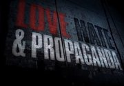 Love, Hate and Propaganda: Meet the Enemy (Part 3 of 6)