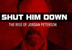 Shut Him Down: The Rise of Jordan Peterson