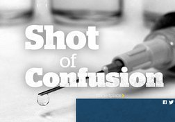 Vaccines: Shot of Confusion