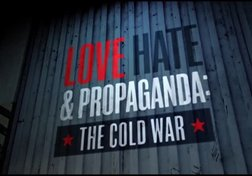 Love, Hate and Propaganda, The Cold War: Cracks in the Wall (Part 3 of 4)