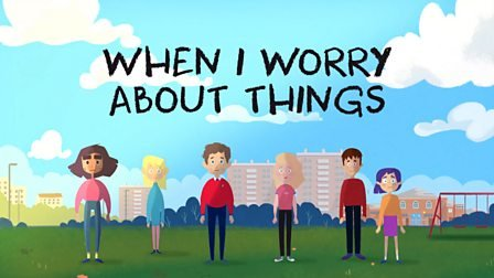 When I Worry About Things