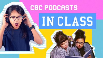 CBC Podcasts in Class