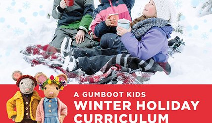 Winter Holiday - Gumboot Kids Curriculum
