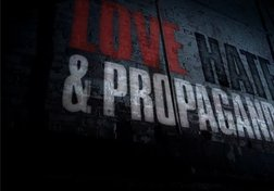 Love, Hate and Propaganda: Hiding the Horrors (Part 5 of 6)