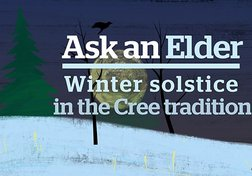 Ask an Elder: Winter Solstice in the Cree Tradition