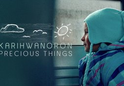 Karihwanoron: Precious Things