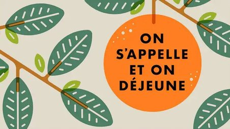 On s'appelle et on déjeune
