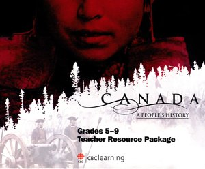 Canada: A People's History TRP, Grades 5 to 9