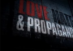 Love, Hate and Propaganda: Changing the Story (Part 6 of 6)