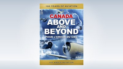 Canada: Above and Beyond – 100 Years of Aviation